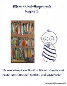 Eltern Kind Blogparade Woche 3 Motto es war einmal ein Buch