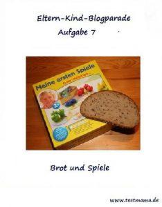 Eltern Kind Blogparade Aufgabe 7 Brot und Spiele
