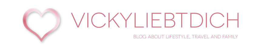 Vickyliebtdich - Lifestyle, Travel and Family Blog aus Wien